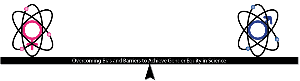 Achieving Gender Equity in Science